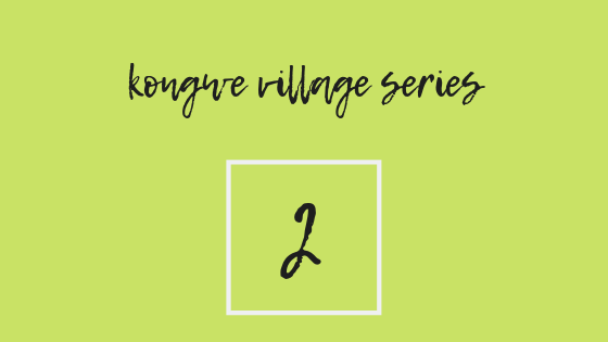 Kongwe Village Two: Duwa and The Kongwe Girls
