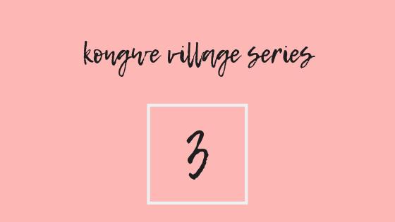 Kongwe Village Three: Chiye The Sharpshooter